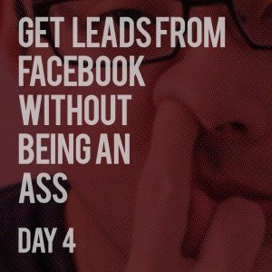 Prospecting for LEADS on Facebook - Day 4