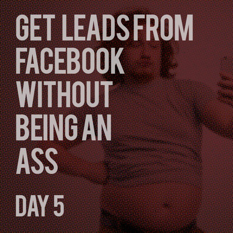 Prospecting for LEADS on Facebook - Day 5